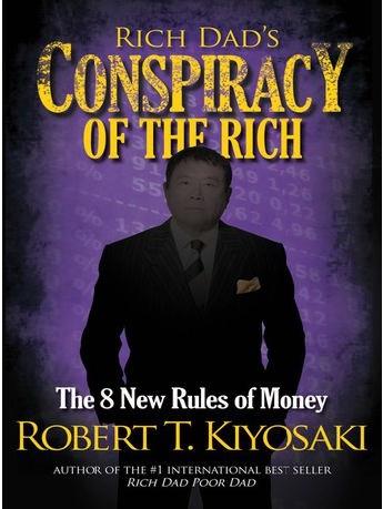 पैसाको नयाँ नियमहरु सिकाउने पुस्तक, 'रिच ड्याड्स कन्सपिरेसी अफ द रिच'